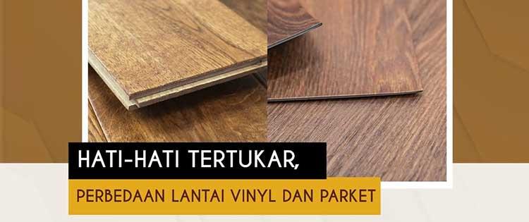 perbedaan lantai vinyl parket